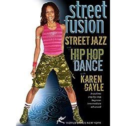 Street Fusion - Street Jazz & Hip Hop Dance with Karen Gayle