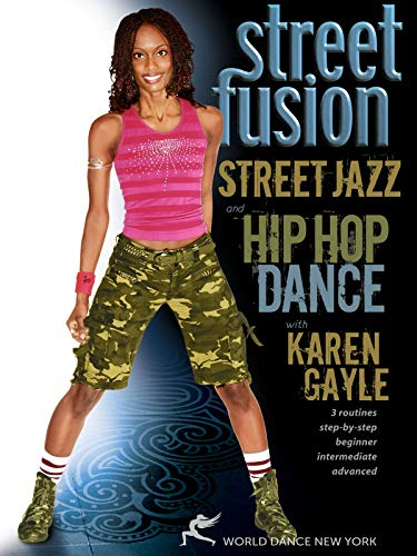 Street Fusion - Street Jazz & Hip Hop Dance with Karen Gayle