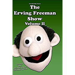 The Erving Freeman Show Volume II