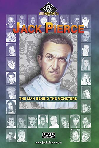 JACK PIERCE - THE MAN BEHIND THE MONSTERS