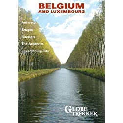Globe Trekker:  Belgium & Luxembourg