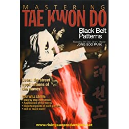 Mastering Tae Kwon Do Black Belt Patterns