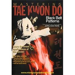 Mastering Tae Kwon Do Black Belt Patterns
