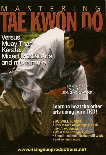 Mastering Tae Kwon Do Tae Kwon Do versus Muay Thai, Boxing etc.