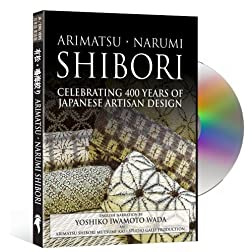 Arimatsu-Narumi Shibori: Celebrating 400 Years of Japanese Artisan Design (English Language Version)
