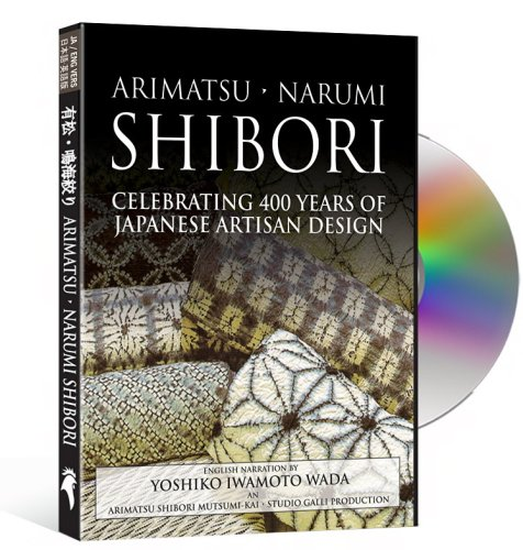 Arimatsu-Narumi Shibori: Celebrating 400 Years of Japanese Artisan Design (Japanese / English Language Version)