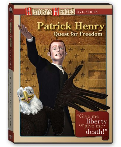 Patrick Henry - Quest for Freedom