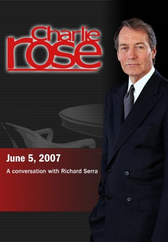 Charlie Rose - Richard Serra (June 5, 2007)
