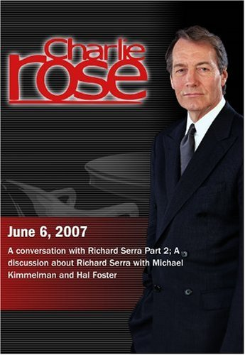 Charlie Rose - Richard Serra, part 2; Kimmelman & Foster (June 6, 2007)