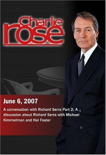 Charlie Rose - Richard Serra, part 2; Kimmelman & Foster (June 6, 2007)