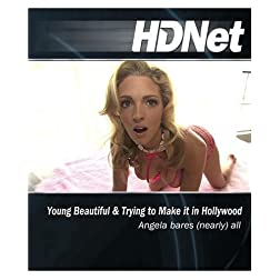 HDNet - Young Beautiful & Trying to Make it in Hollywood: Angela Bares (Nearly) All [Blu-ray]