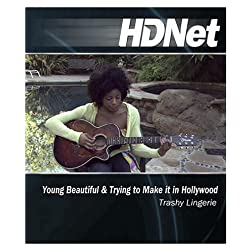 HDNet - Young Beautiful & Trying to Make it in Hollywood: Trashy Lingerie [Blu-ray]