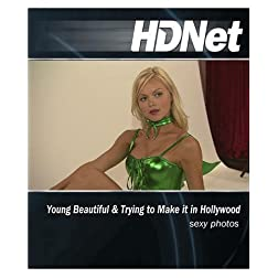 HDNet - Young Beautiful & Trying to Make it in Hollywood: Sexy Photos [Blu-ray]