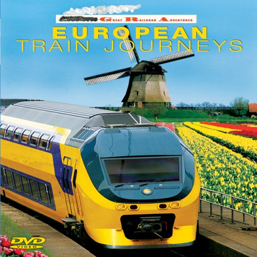 Great Railroad Adventures: European Train Journeys