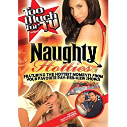 Too Much for TV Presents: Naughty Hotties