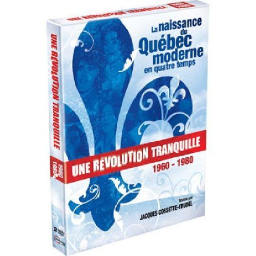 Revolution Tranquille-Quebec 1960-80