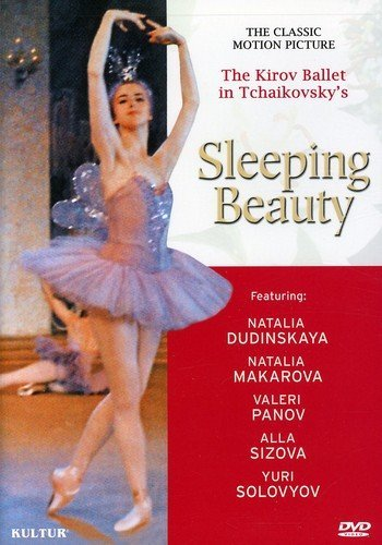 Sleeping Beauty: The Classic Motion Picture With The Kirov Ballet / Alla Sizova, Natalia Dudinskaya, Natalia Makarova