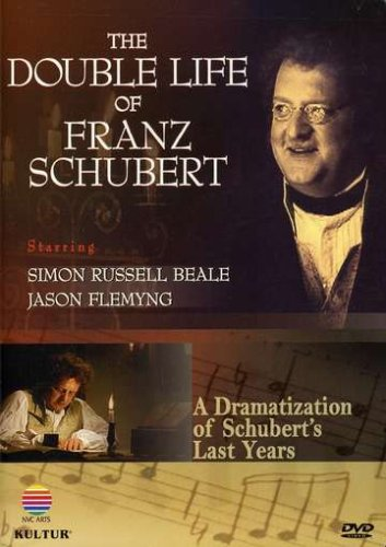 The Double Life of Franz Schubert - An Exploration of His Life and Work / Simon Beale, Jason Flemyng