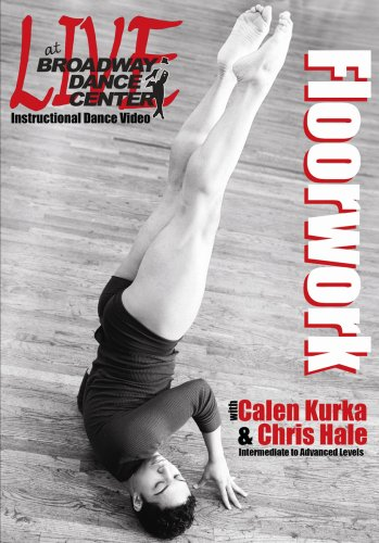 Floorwork (Vol I) - Calen Kurka & Chris Hale