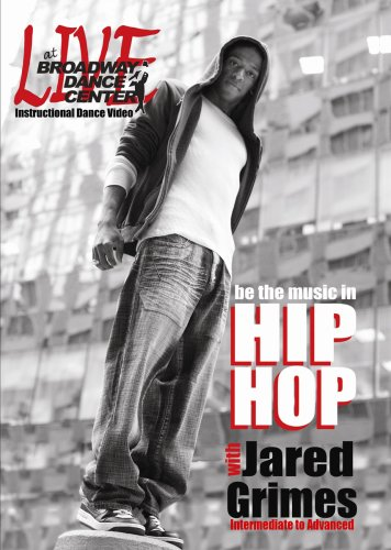 Live At Broadway Dance Center: Be The Music In Hip Hop with Jared Grimes