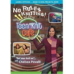 No-Rules Knitting at the Teen Knit Cafe (Leisure Arts #4315)