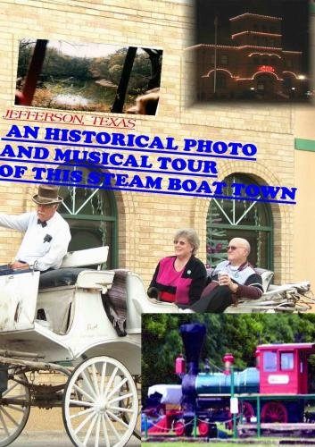 JEFFERSON, TX. A PHOTO, HISTORICAL TOUR