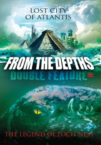 From the Depths Double Feature: Lost City of Atlantis/The Legend of Loch Ness