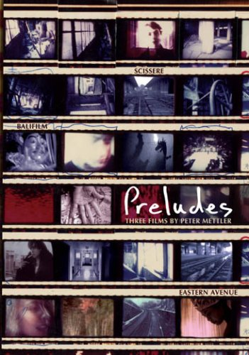 Preludes: Selected Works of Peter Mettler
