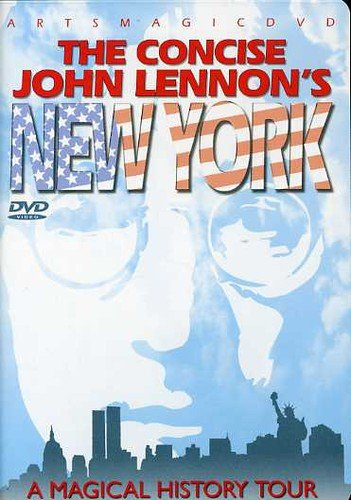 The Concise John Lennon's New York - A Magical History Tour