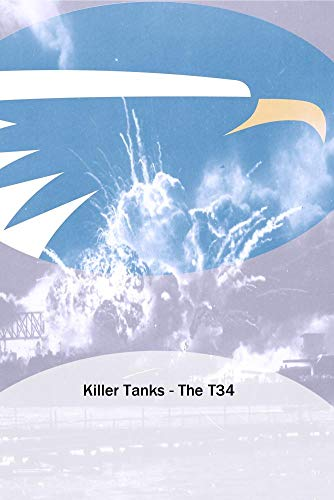Killer Tanks - The T34