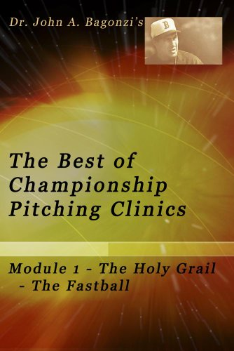 The Best of Championship Pitching Clinics, Module 1 - The Holy Grail - The Fastball