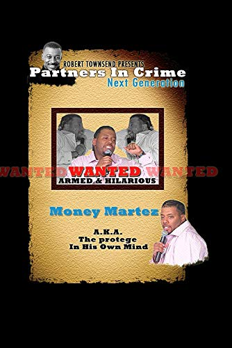 Robert Townsend presents Partners in Crime Next Generation: Money Martez