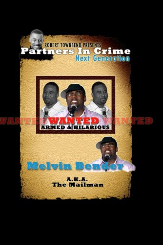 Robert Townsend presents Partners in Crime Next Generation: Melvin Bender (The Mail Man)