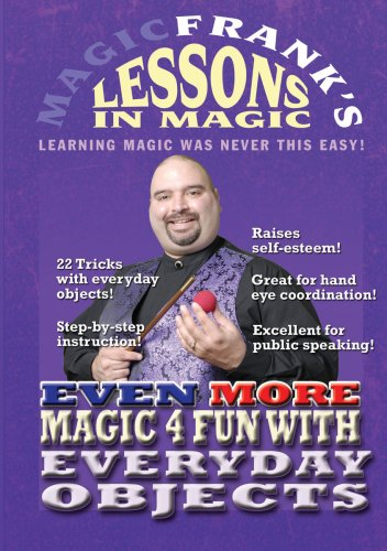 MAGICFRANK'S Lessons In Magic - The Even More Magic 4 Fun