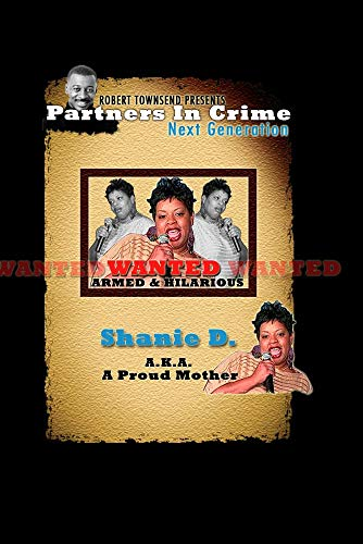Robert Townsend Presents Partners in Crime Next Generation: Shanie D
