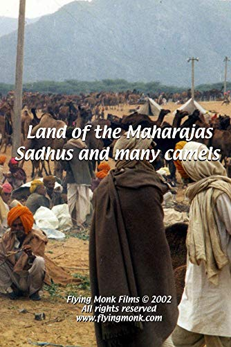 Land of the Maharajas - Sadhus and many camels