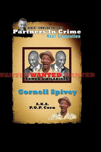 Robert Townsend Presents Partners in Crime Next Generation: Cornell Spivey (P.O.P Corn)