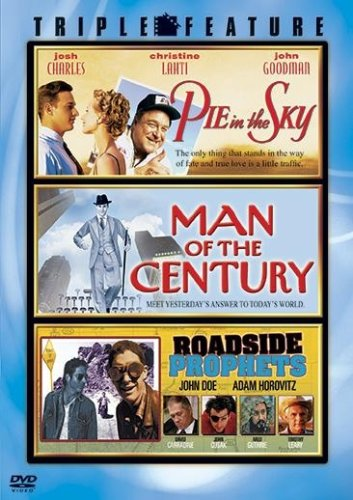 Pie in the Sky / Man of the Century / Roadside Prophets (Triple Feature)