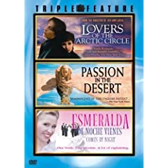 Lovers of the Arctic Circle / Passion in the Desert / Esmeralda Comes By Night (Triple Feature)