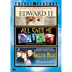Edward II / All Over Me / Twelfth Night (Triple Feature)