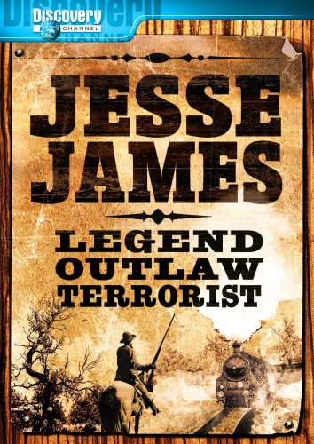 Jesse James: Legend, Outlaw, Terrorist
