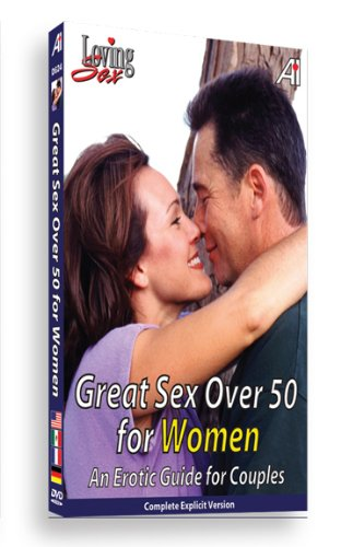 Loving Sex:  Great Sex Over 50 For Women
