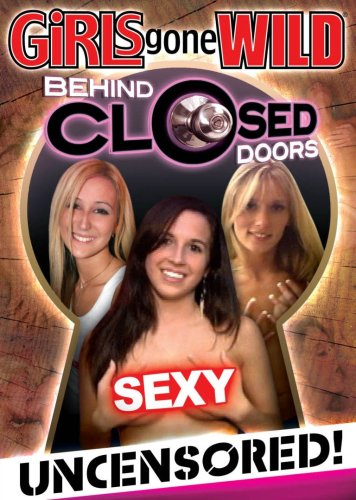 Girls Gone Wild: Behind Closed Doors