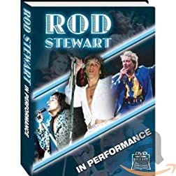Rod Stewart: In Performance