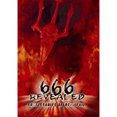 666 Revealed: True Stories of Real Evil