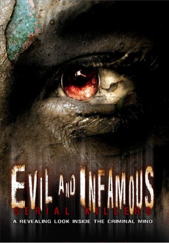 Evil and Infamous: Serial Killers