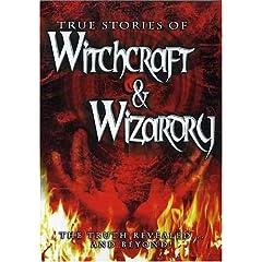 The True Stories of Witchcraft & Wizardry