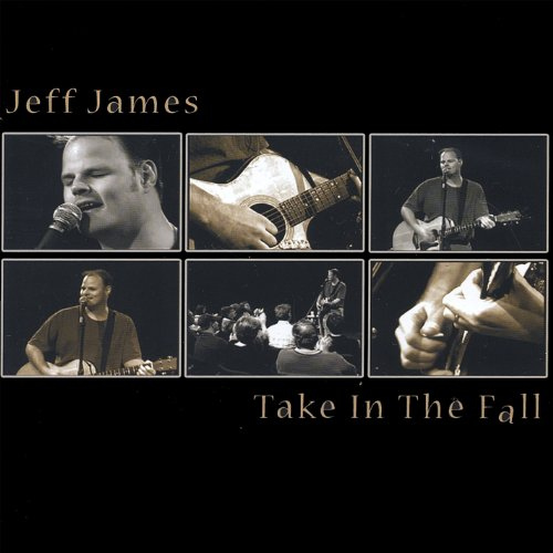 Jeff James - Take in the Fall