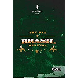 The day Brasil was here
