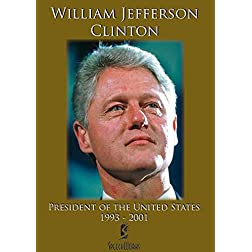 William Jefferson Clinton: President of the United States 1993 - 2001